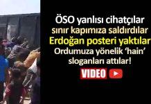 ÖSO yanlısı cihatçılar sınır kapımıza saldırdılar, Erdoğan posteri yaktılar