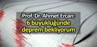 Prof. Dr. Övgün Ahmet Ercan: 6 büyüklüğünde deprem bekliyorum
