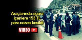 Araçta sigara içtiği tespit edilen vatandaşlara 153 TL ceza kesildi