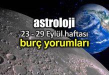 Astroloji: 23 - 29 Eylül 2019 haftalık burç yorumları