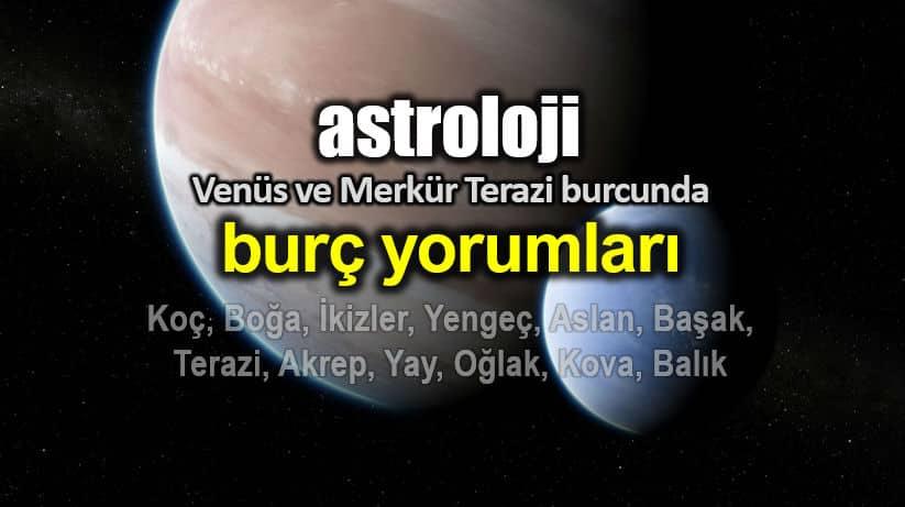 Astroloji: Venüs ve Merkür Terazi burcunda burç yorumları