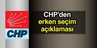 CHP: Erken seçime gidiyoruz derlerse biz hazırız