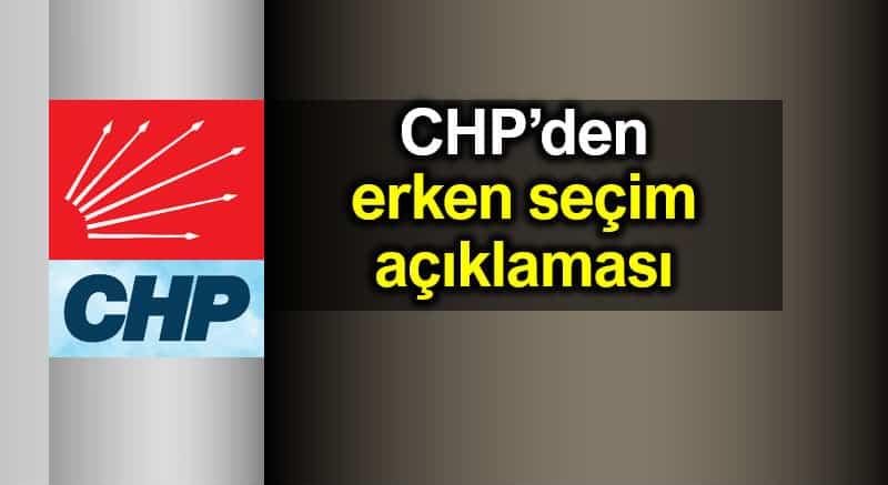 CHP Sözcüsü: Erken seçime gidiyoruz derlerse biz hazırız