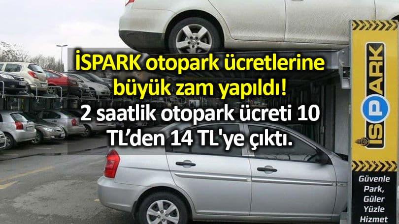 İSPARK otopark ücretlerine yüzde 40 zam geldi!