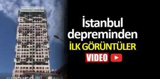 istanbul depreminden ilk görüntüler