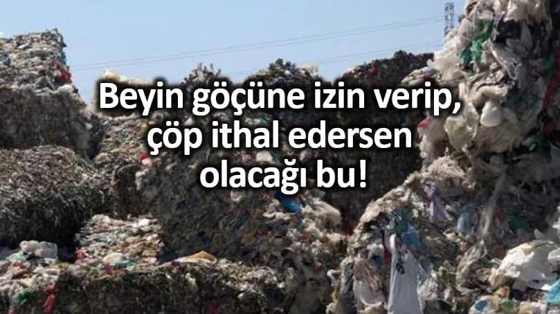 İthal çöpler İzmir Kemalpaşa'da çöp dağları oluşturuyor!