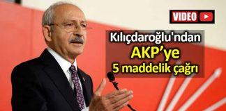 Kemal Kılıçdaroğlu AKP ye 5 maddelik çağrı