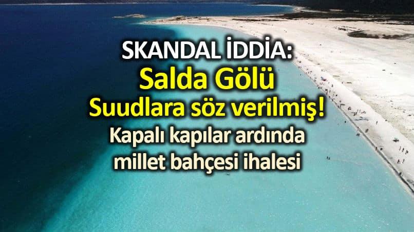 Yeşilova Belediye Başkanı Şenel: Salda Gölü, Suudlara söz verilmiş