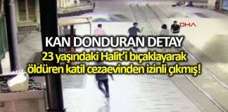 Taksim de Halit Ayar öldürülmesinde kan donduran detaylar