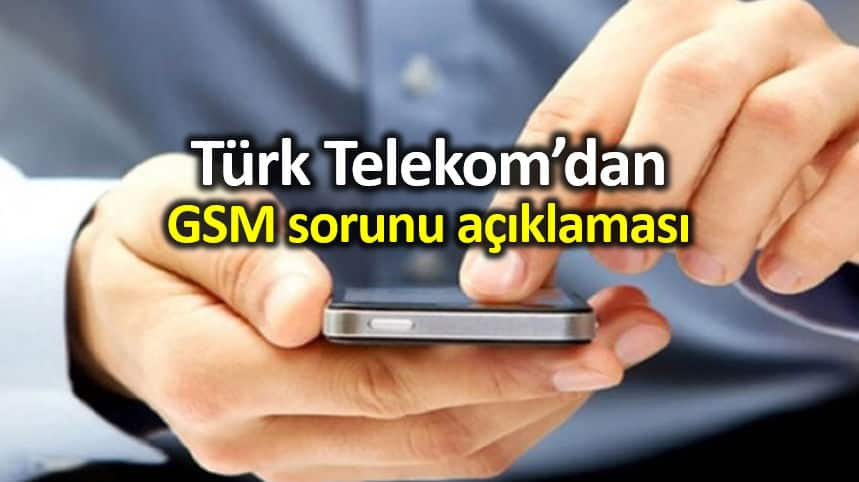 Türk Telekom deprem sonrası GSM sorunuyla ilgili açıklama yaptı