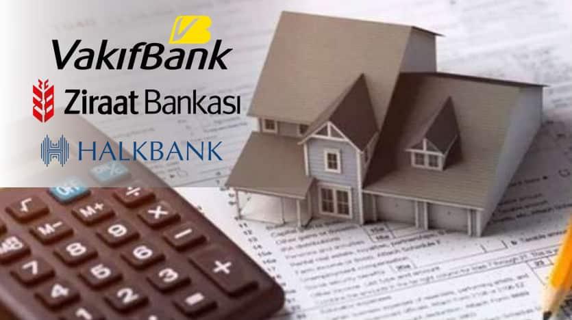 Vakıfbank, Ziraat ve Halkbank konut kredisi faiz oranlarında yapılandırma