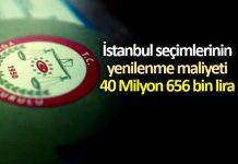 YSK: İstanbul seçimlerinin yenilenme maliyeti 40 Milyon lira