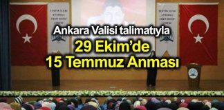 ankara valisi 29 Ekim Cumhuriyet Bayramında 15 Temmuz Anması
