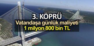 3. Köprü araç garantisinin vatandaşa günlük maliyeti 1.8 milyon lira