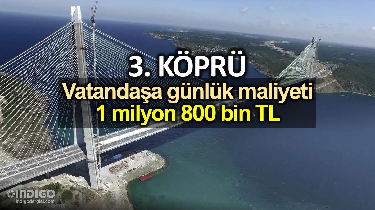 3. Köprü araç geçiş garantisi: Günlük 1.8 milyon TL halkın cebinden çıkıyor!