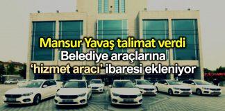 Ankara da belediye araçlarına hizmet aracı ibaresi konuldu