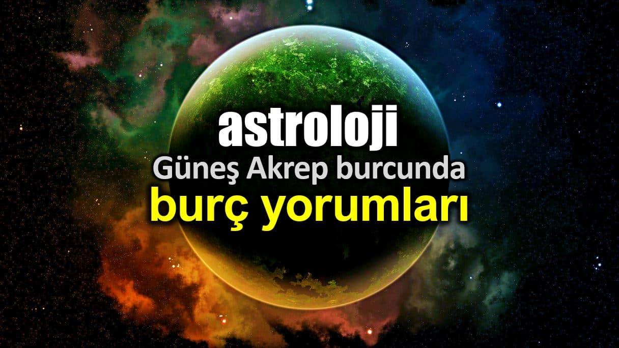 Astroloji: 23 Ekim Güneş Akrep burcunda burç yorumları