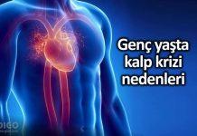 Genç yaşta kalp krizi görülmesinin 10 nedeni nedir?