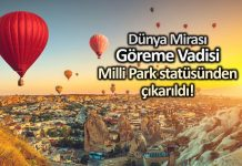 Göreme Vadisi, Cumhurbaşkanı kararı ile milli park olmaktan çıkarıldı