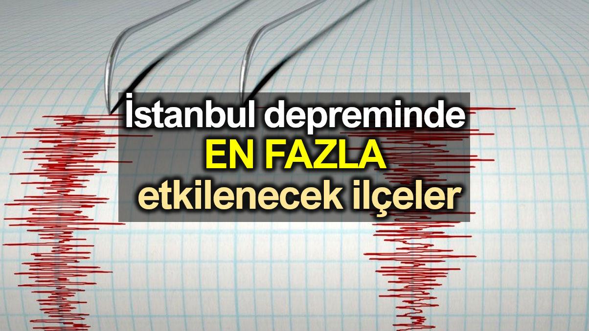 İstanbul depreminden en fazla etkilenecek ilçeler