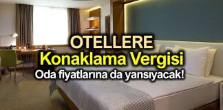 Otellere Konaklama Vergisi geliyor: Oda fiyatlarına da yansıyacak!