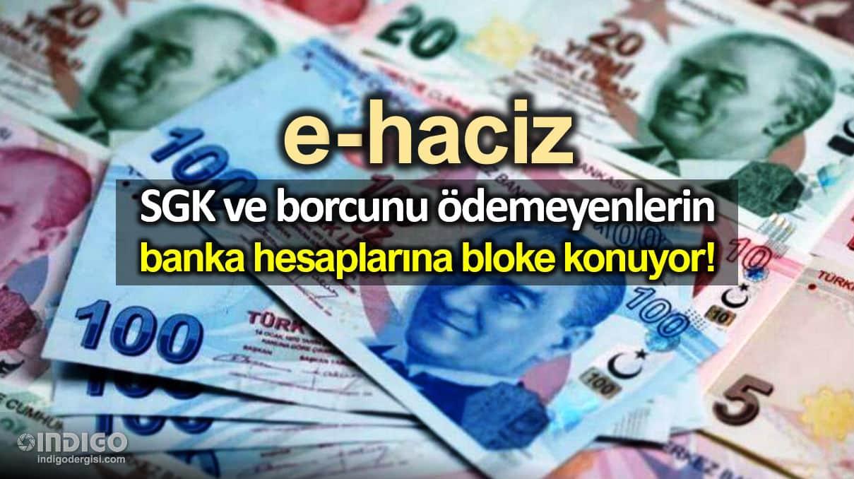 SGK ve vergi borcu ödemeyene e-haciz: Banka hesapları bloke edildi
