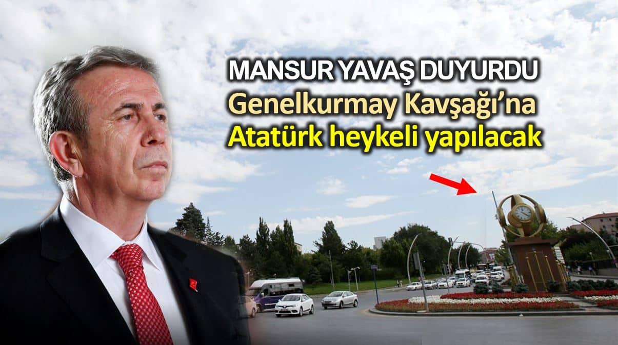 TBMM ile Genelkurmay Kavşağı'na Atatürk heykeli yapılacak mansur yavaş