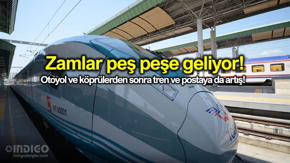 Tren bilet fiyatları ve posta ücretlerine de zam!