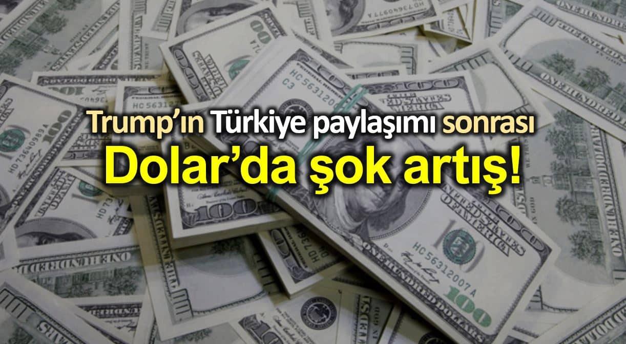 Donald Trump Türk ekonomisini yok ederim twitter paylaşımı sonra Dolar tl şok artış!