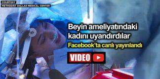 Uyanıkken Facebook canlı yayında beyin ameliyatı yapıldı