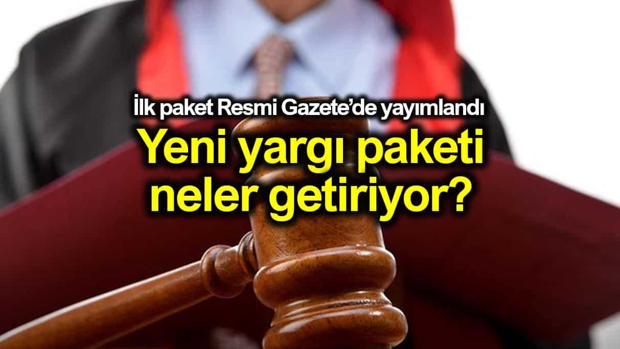 Yargı paketi Resmi Gazete'de yayımlandı: Neler getiriyor?