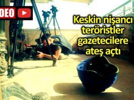YPG/PKK dan gazetecilere arka arkaya saldırdı yapıldı