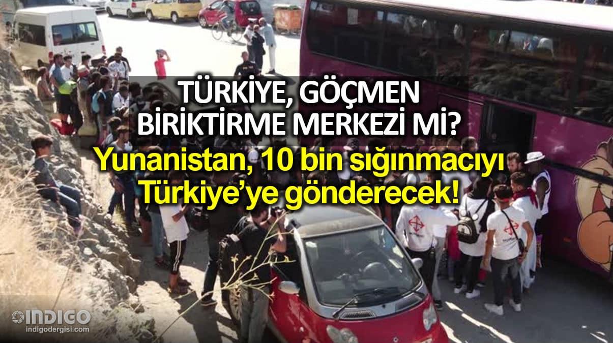 Yunanistan, 10 bin göçmeni Türkiye ye geri gönderecek!