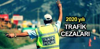 2020 yılı trafik cezaları tam liste