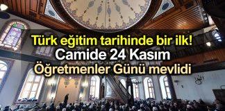 24 Kasım Öğretmenler Günü camide mevlit okutularak kutlanacak