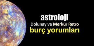 Astroloji: 12 Kasım Dolunay ve Merkür Retro burç yorumları