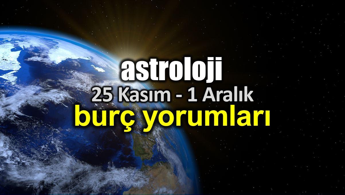 Astroloji: 25 Kasım - 1 Aralık 2019 haftalık burç yorumları