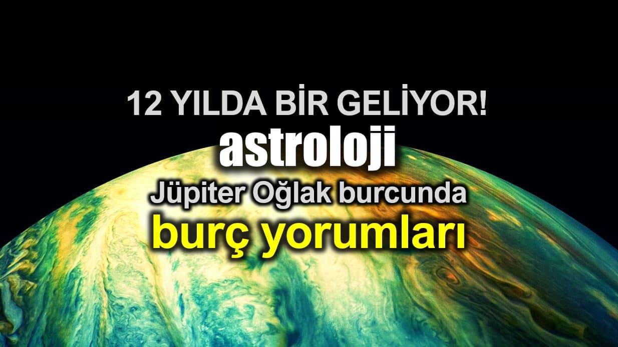 Astroloji: 2 Aralık Jüpiter Oğlak burcunda burç yorumları