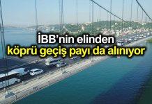 Boğaziçi yasası ile İBB yüzde 10 luk köprü geçiş ücreti payını alamayacak