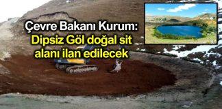 Çevre Bakanı Kurum: Dipsiz Göl doğal sit alanı ilan edilecek
