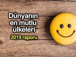 Dünyanın en mutlu ülkeleri 2019 raporu: Türkiye 5 basamak geriledi!