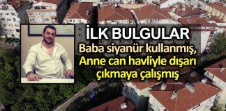 bakırköy siyanür ilk bulgular: Baba intihar etti, anne ve çocuk siyanürden etkilendi