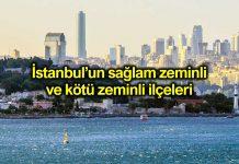 İstanbul un sağlam ve kötü zeminli ilçeleri