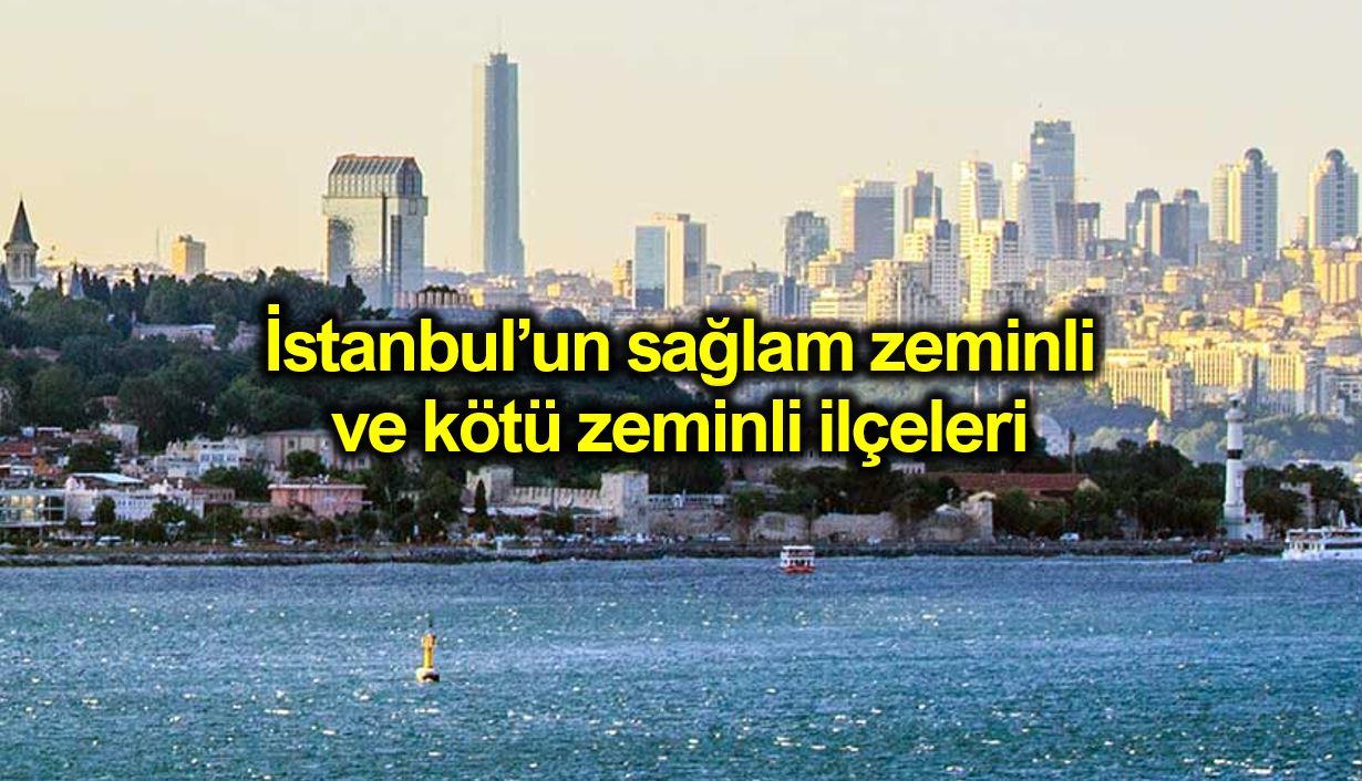 İstanbul sağlam ve kötü zeminli ilçeleri: Risk haritası anadolu avrupa yakası
