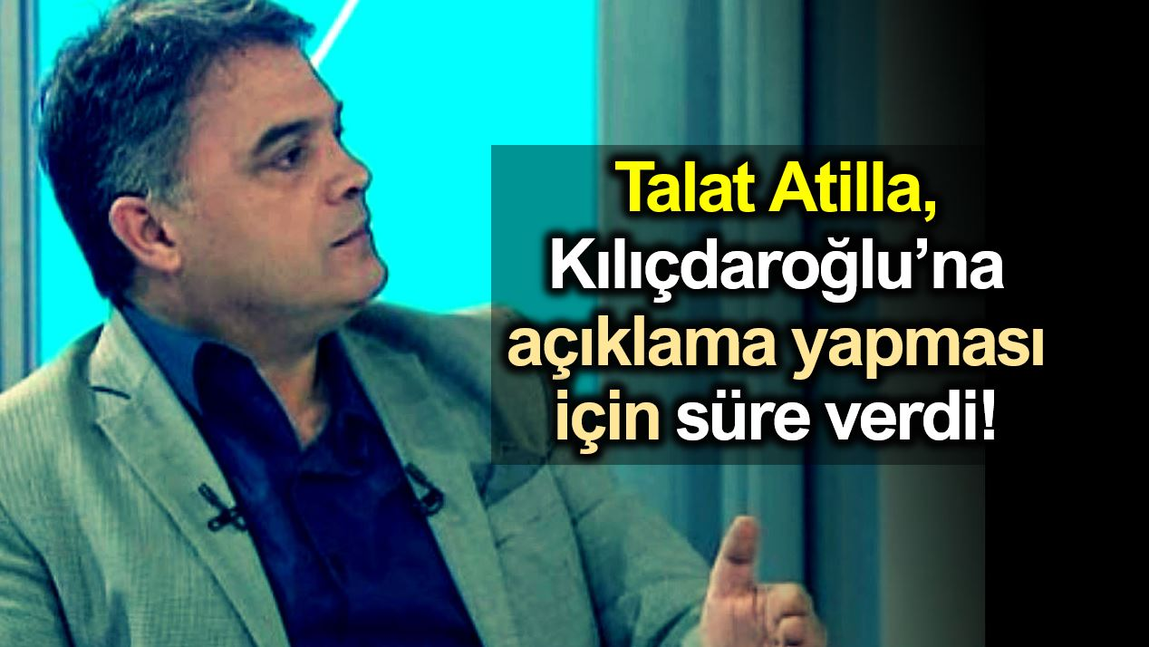 muharrem ince Talat Atilla flaş çıkış: Kılıçdaroğlu na süre verdi