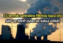 Termik santrallere filtresiz çalışma izni AKP ve MHP oylarıyla kabul edildi