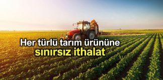 TMO ya sınırsız tarım ürünü ithal etme yetkisi verildi!