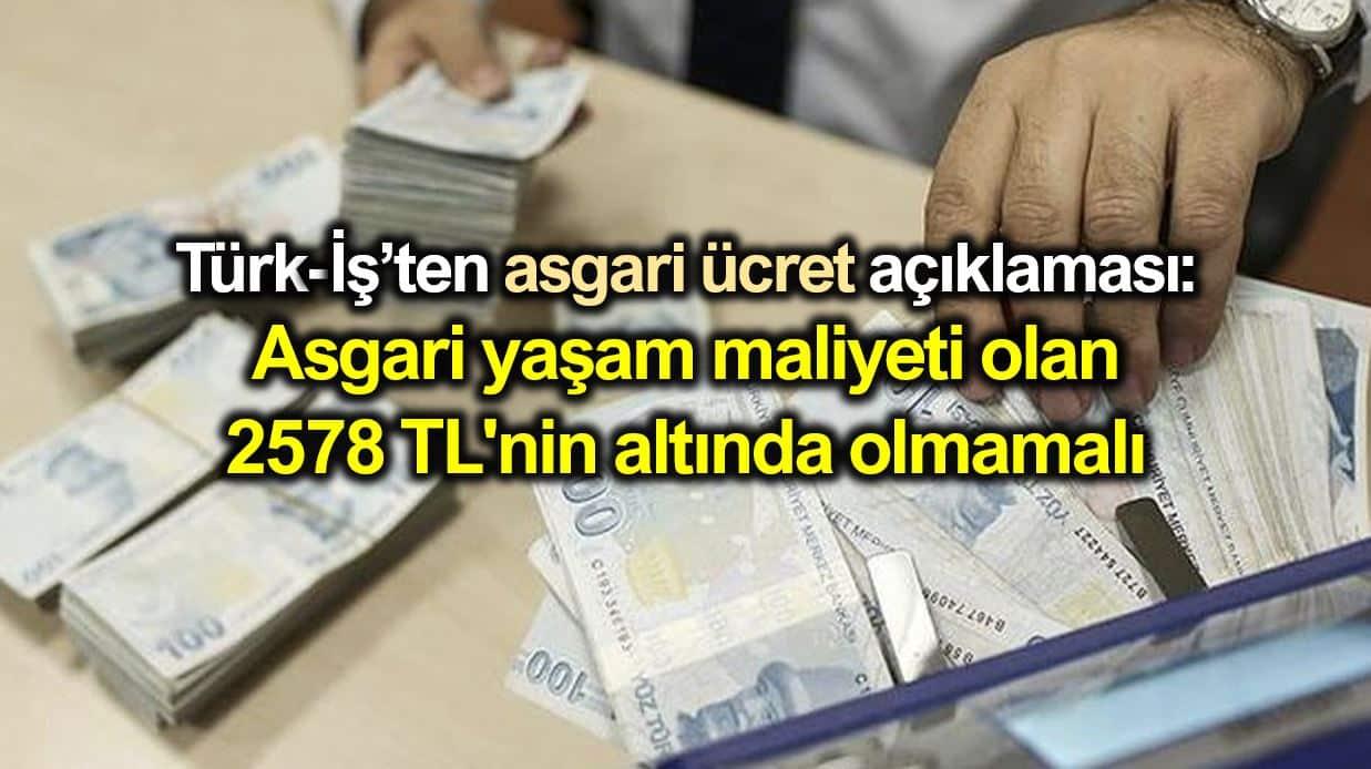 Türk-İş 2020 asgari ücret açıklaması: Yaşam maliyeti olan 2578 TL altında olmamalı!