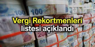 Vergi rekortmenleri listesi açıklandı (2018)