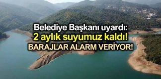 Yalova Belediye Başkanı: 2 aylık suyumuz kaldı, tasarrufa davet ediyorum